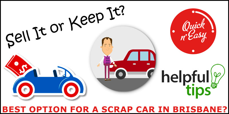 Sell It or Keep It? Best Option for a Scrap Car in Brisbane?