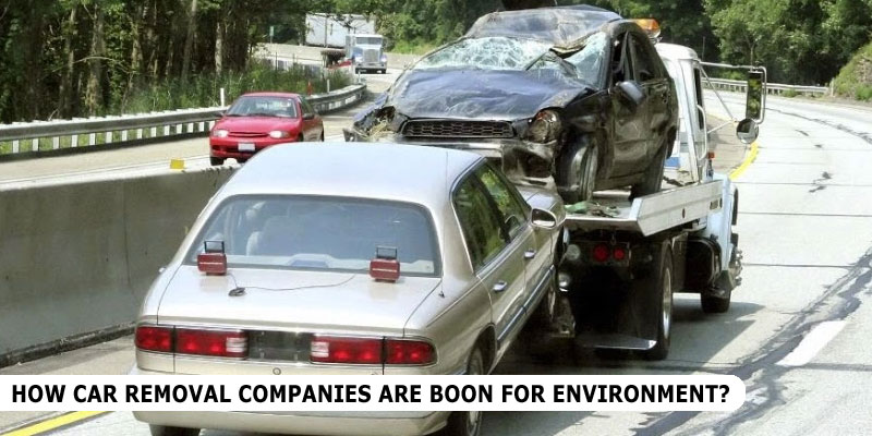 How Car Removal Companies Are Boon For Environment?