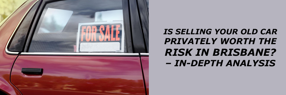 Selling Your Old Car Privately